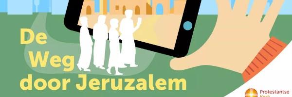 """Paaschallenge 2021 – """"De Weg door Jeruzalem"""""""